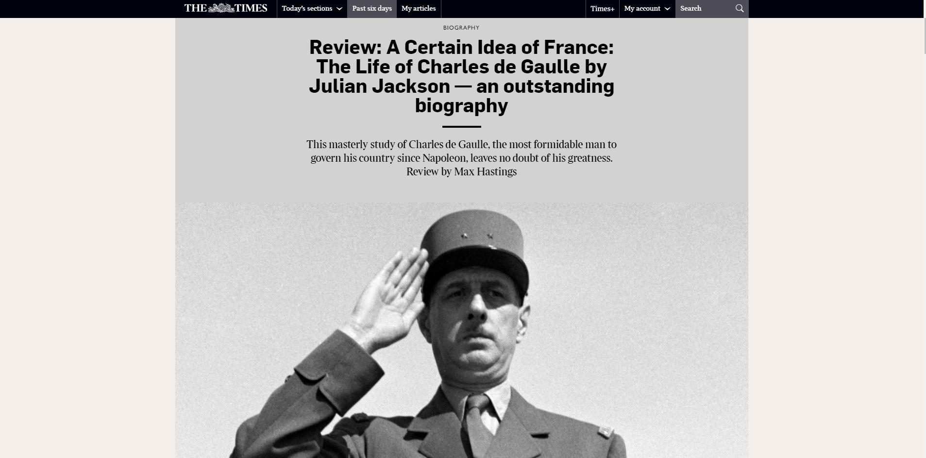 19603ee110 Professor Julian Jackson s new biography of Charles de Gaulle was very  favourably reviewed by Sir Max Hastings in the Sunday Times this weekend.