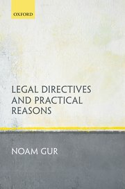 Book cover for  Legal Directives and Practical Reasons by Noam Gur