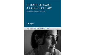 Stories of Care: A Labour of Law. Gender and class at work cover