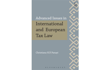 'Advanced Issues in International and European Tax Law' by Dr Christiana HJI Panayi
