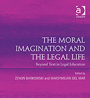 The Moral Imagination the Legal Life: Beyond Text in Legal Education book cover