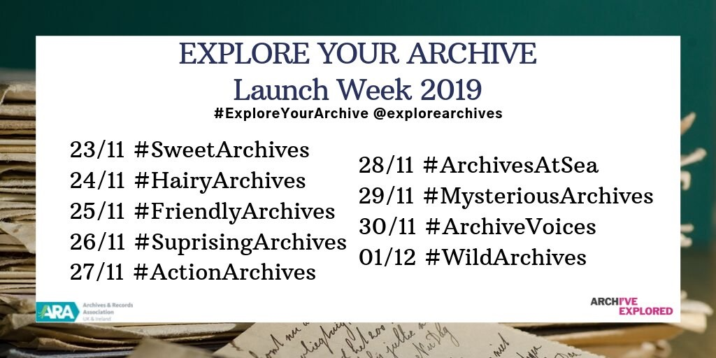 Explore Your Archive Launch Week 2019 #ExploreYourArchive @exploreyourarchives 23/11 #sweetarchives 24/11 #hairyarchives 25/11 #friendlyarchives #26/11 #suprisingarchives 27/11 #actionarchives 28/11/ #archivesatsea 29/11 #mysteriousarchives 30/11 #archivevoices 01/12 #wildarchives