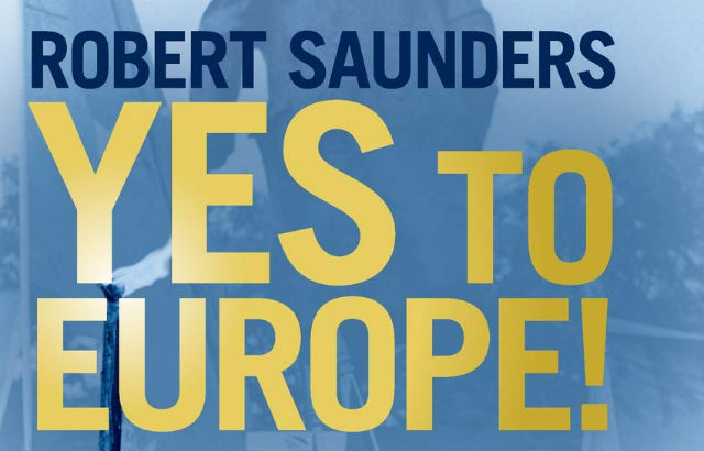 Robert Saunder's Yes to Europe