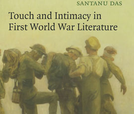 Touch and Intimacy in First World War Literature (Cambridge, ppbk 2008)