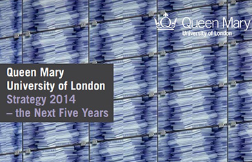 Queen Mary University of London Strategy 2014 - The Next Five Years
