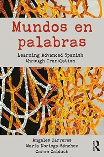 Book cover of Mundos en Palabras: Learning Advanced Spanish Through Translation